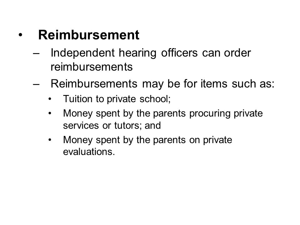 Reimbursement Independent hearing officers can order reimbursements