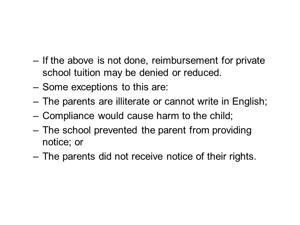 If the above is not done, reimbursement for private school tuition may be denied or reduced.