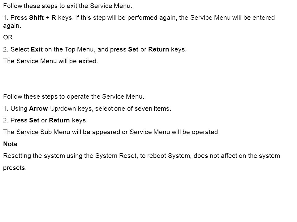 Follow these steps to exit the Service Menu.