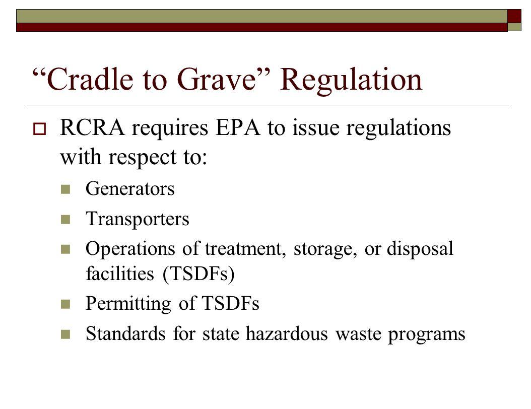 Cradle to Grave Regulation