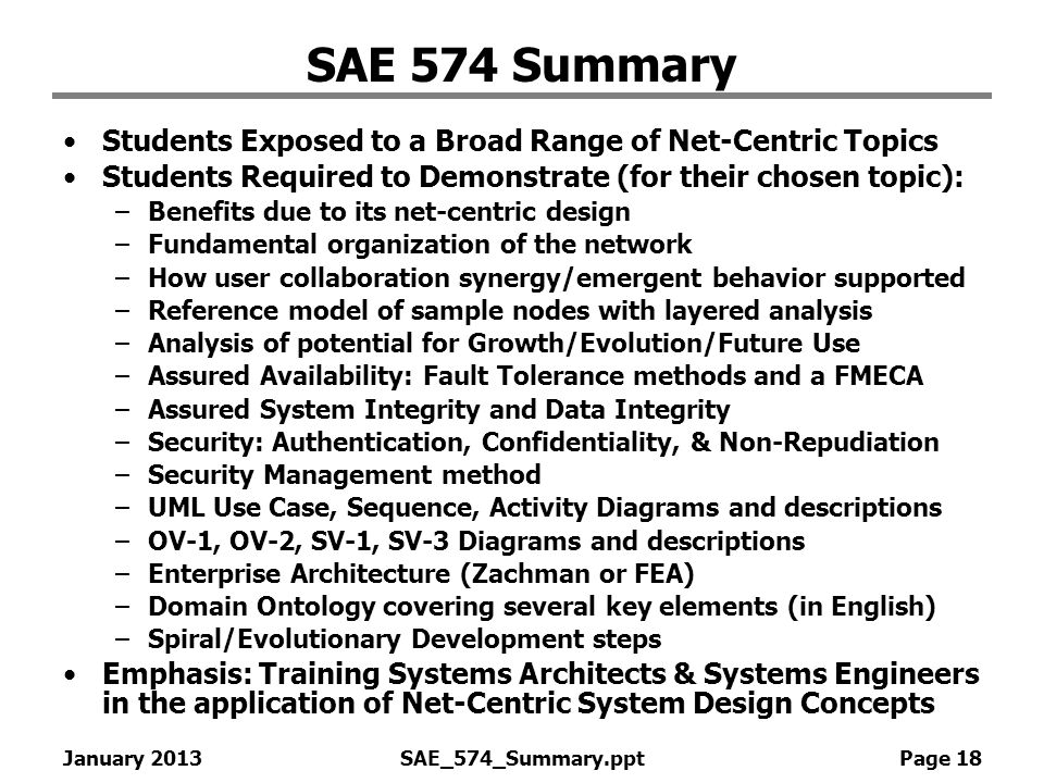 SAE 574 Summary Students Exposed to a Broad Range of Net-Centric Topics. Students Required to Demonstrate (for their chosen topic):