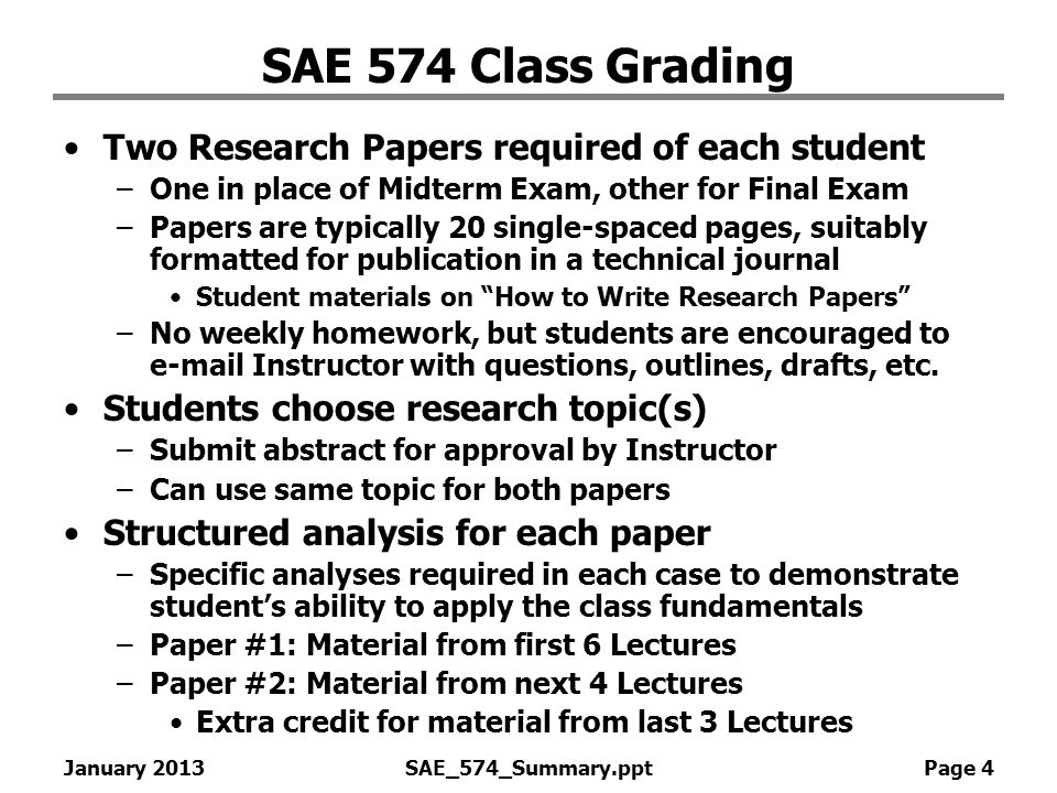 SAE 574 Class Grading Two Research Papers required of each student