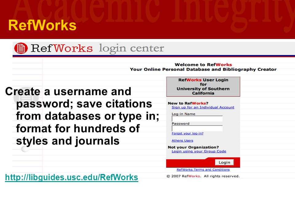 RefWorks Create a username and password; save citations from databases or type in; format for hundreds of styles and journals.