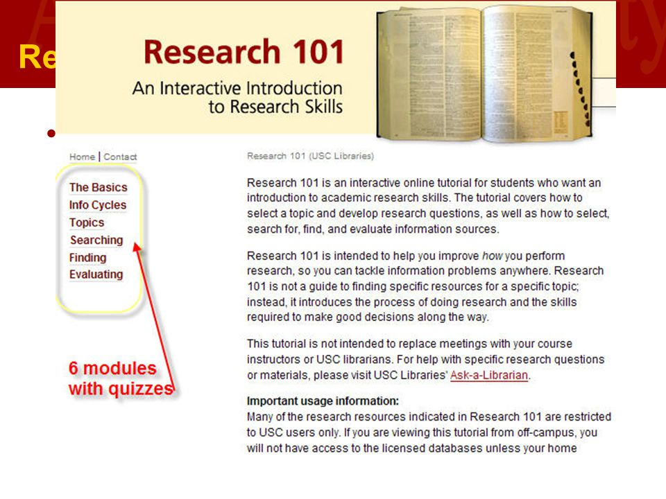 Research 101 Research 101 for more tips www.usc.edu/libraries/research101/finding.