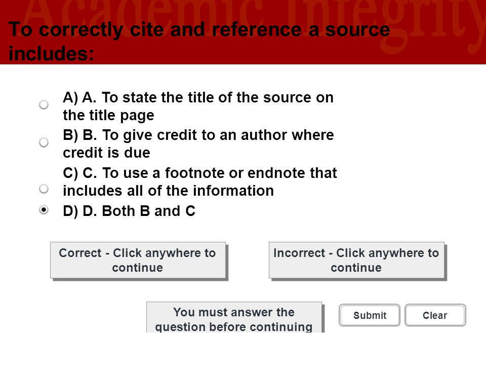To correctly cite and reference a source includes:
