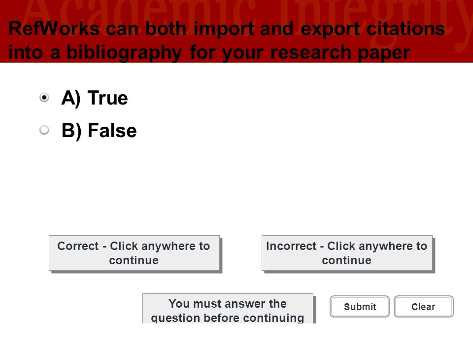 RefWorks can both import and export citations into a bibliography for your research paper