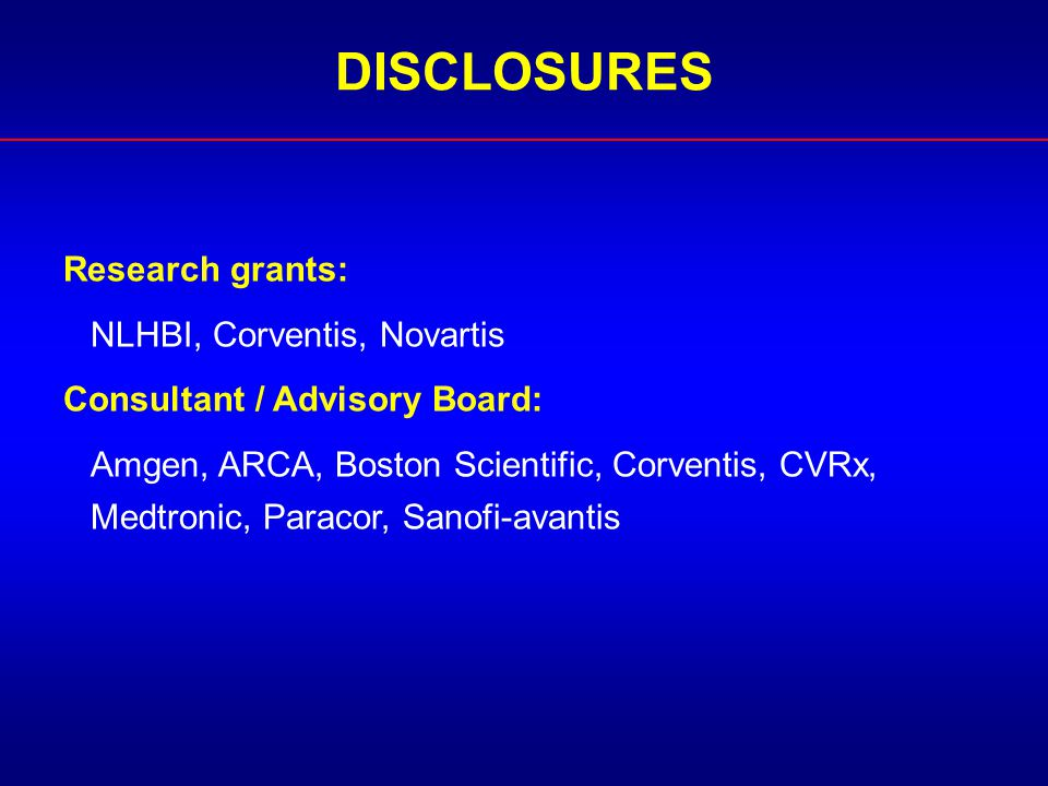 DISCLOSURES Research grants: NLHBI, Corventis, Novartis