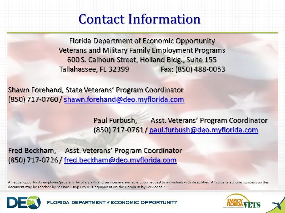 Contact Information Florida Department of Economic Opportunity. Veterans and Military Family Employment Programs.