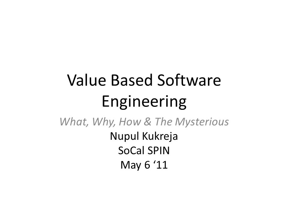 Value Based Software Engineering