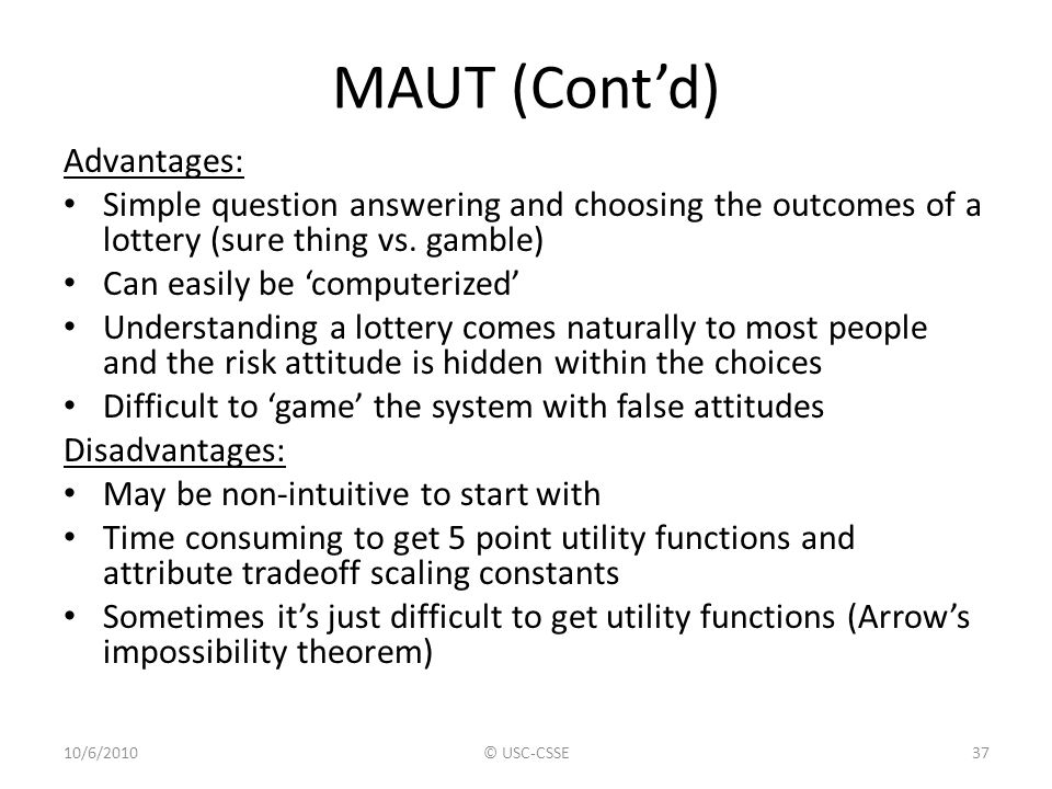 MAUT (Cont'd) Advantages: