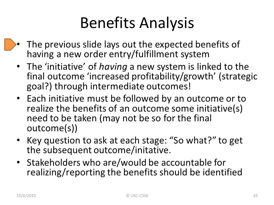 Benefits Analysis The previous slide lays out the expected benefits of having a new order entry/fulfillment system.