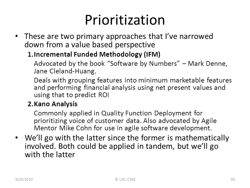 Prioritization These are two primary approaches that I've narrowed down from a value based perspective.