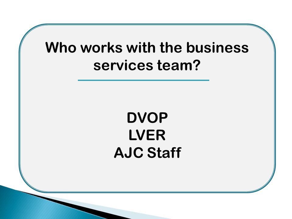Who works with the business services team