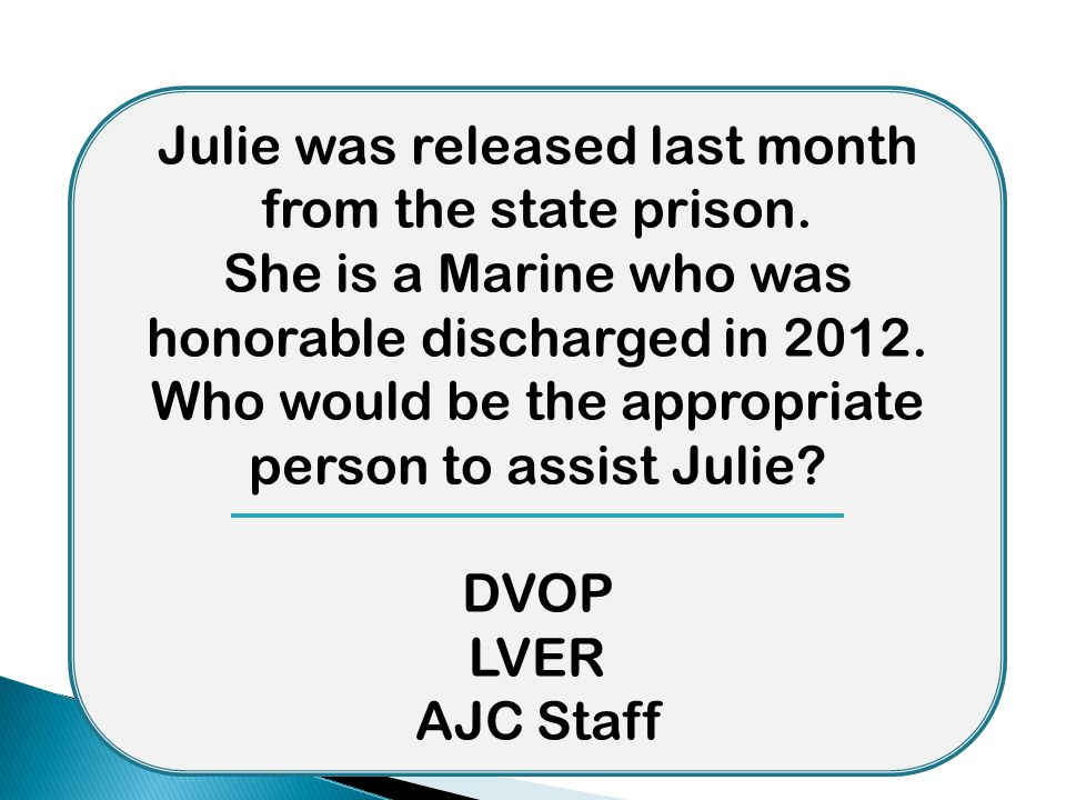Julie was released last month from the state prison.