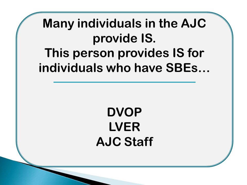 Many individuals in the AJC provide IS.