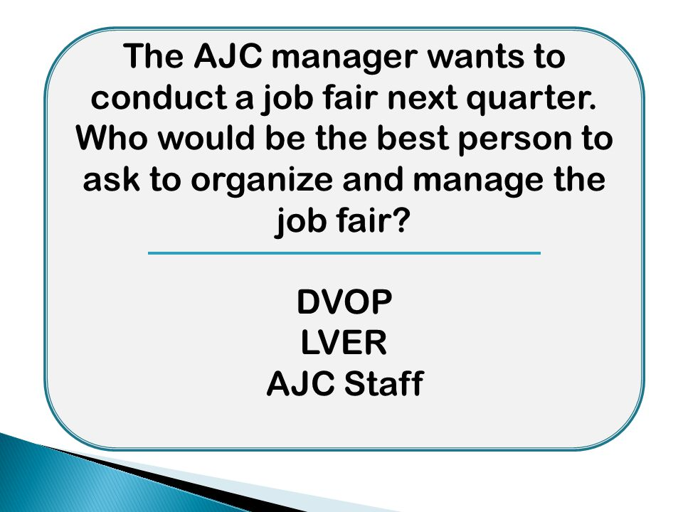 The AJC manager wants to conduct a job fair next quarter