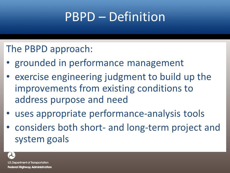 PBPD – Definition The PBPD approach: