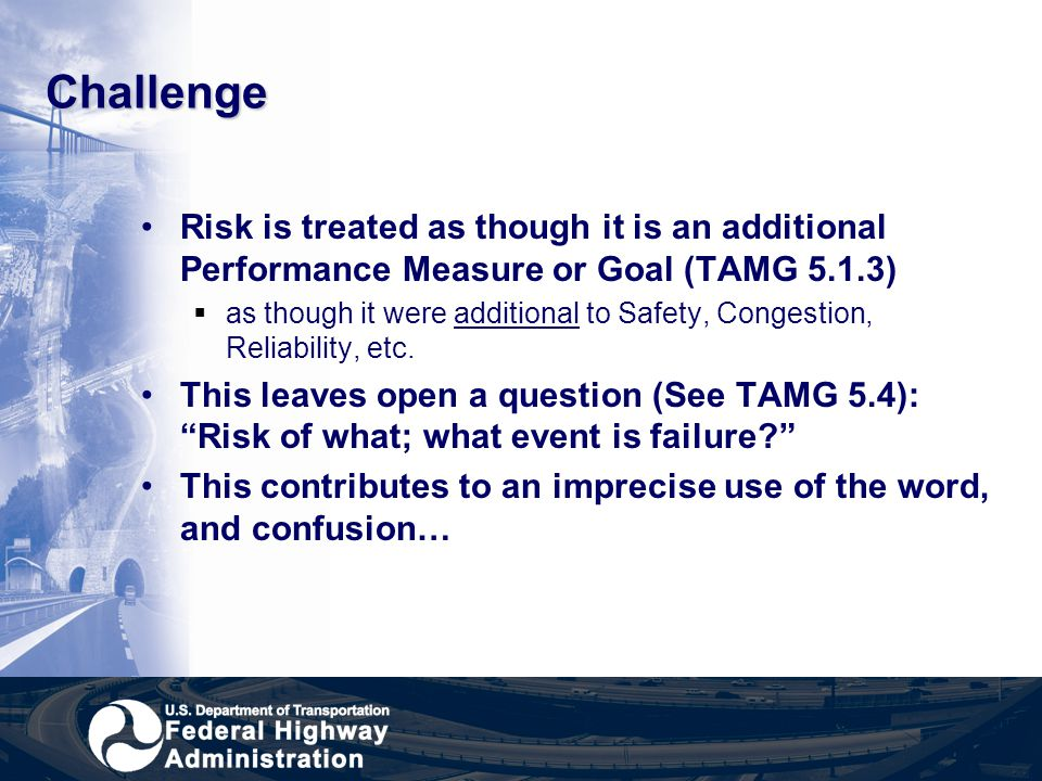 Challenge Risk is treated as though it is an additional Performance Measure or Goal (TAMG 5.1.3)