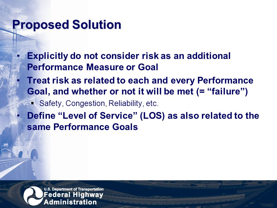 Proposed Solution Explicitly do not consider risk as an additional Performance Measure or Goal.