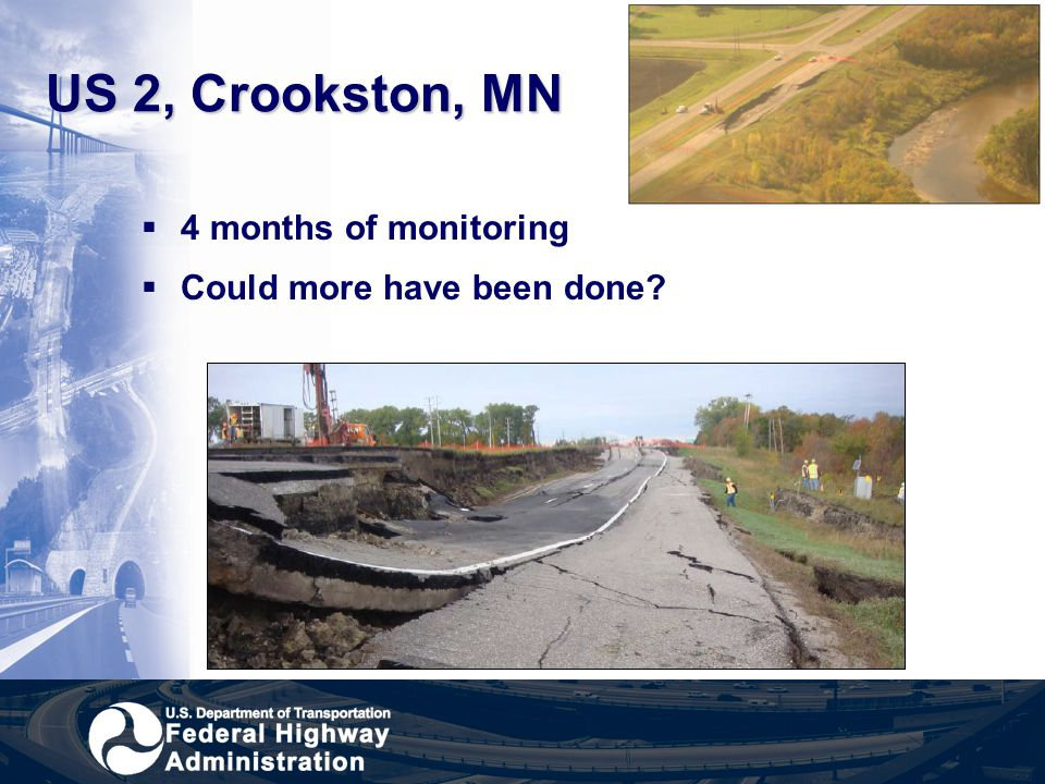 US 2, Crookston, MN 4 months of monitoring Could more have been done