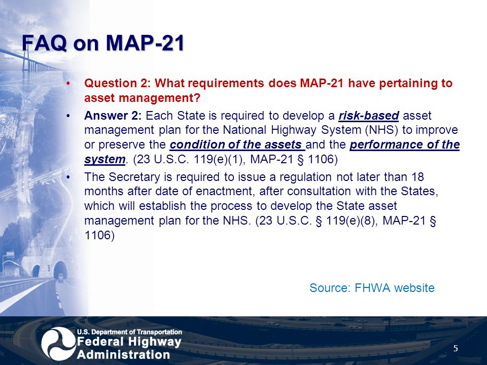 FAQ on MAP-21 Question 2: What requirements does MAP-21 have pertaining to asset management