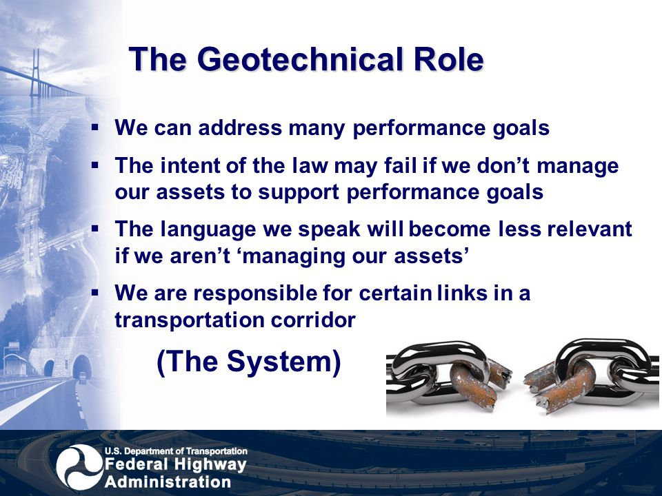 The Geotechnical Role We can address many performance goals