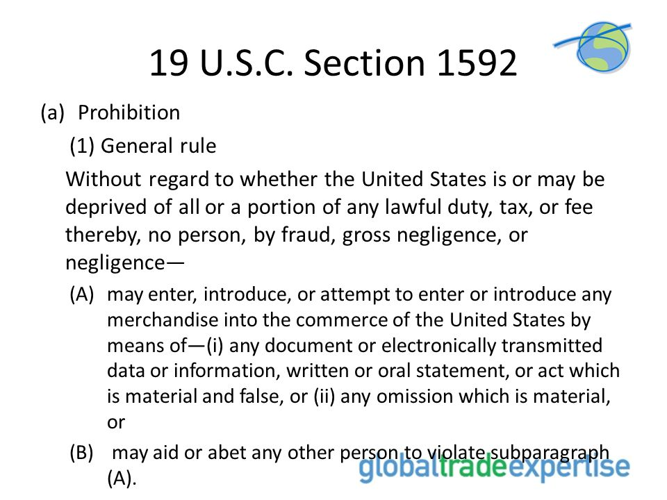 19 U.S.C. Section 1592 Prohibition (1) General rule