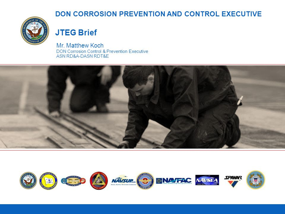 DON CORROSION PREVENTION AND CONTROL EXECUTIVE JTEG Brief
