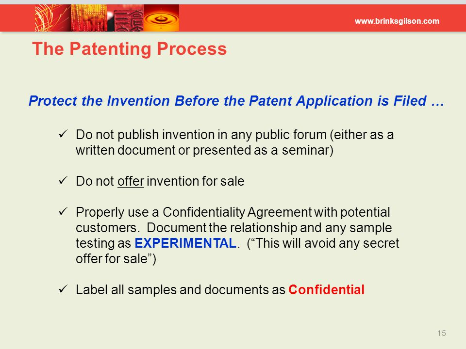 The Patenting Process Protect the Invention Before the Patent Application is Filed …