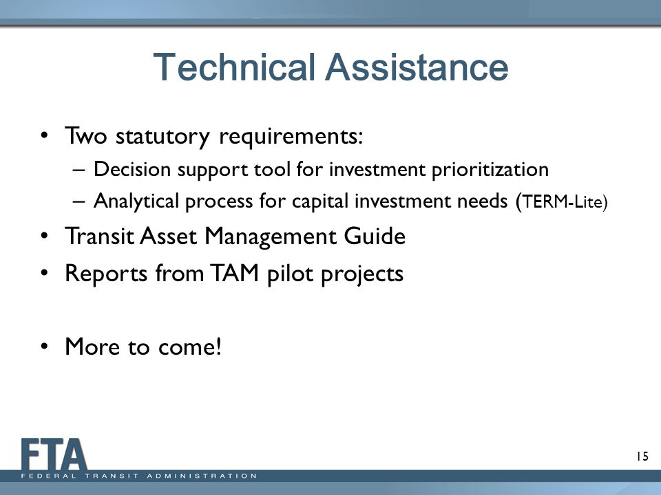Technical Assistance Two statutory requirements: