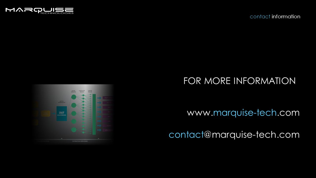 FOR MORE INFORMATION www.marquise-tech.com contact@marquise-tech.com