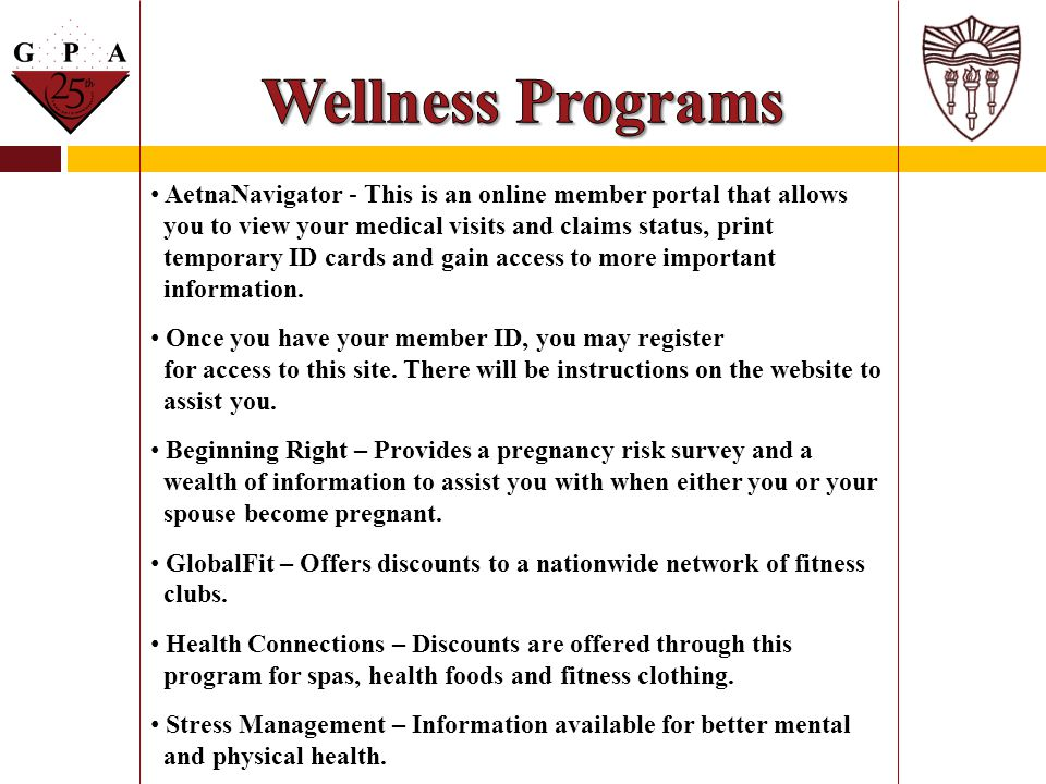 Wellness Programs AetnaNavigator - This is an online member portal that allows. you to view your medical visits and claims status, print.