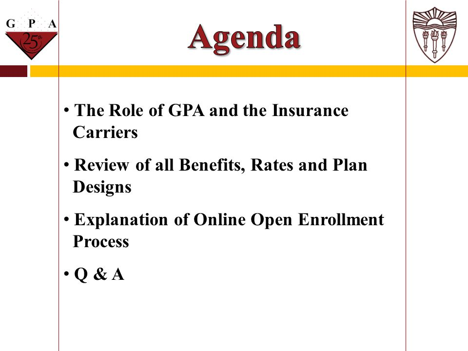 Agenda The Role of GPA and the Insurance Carriers