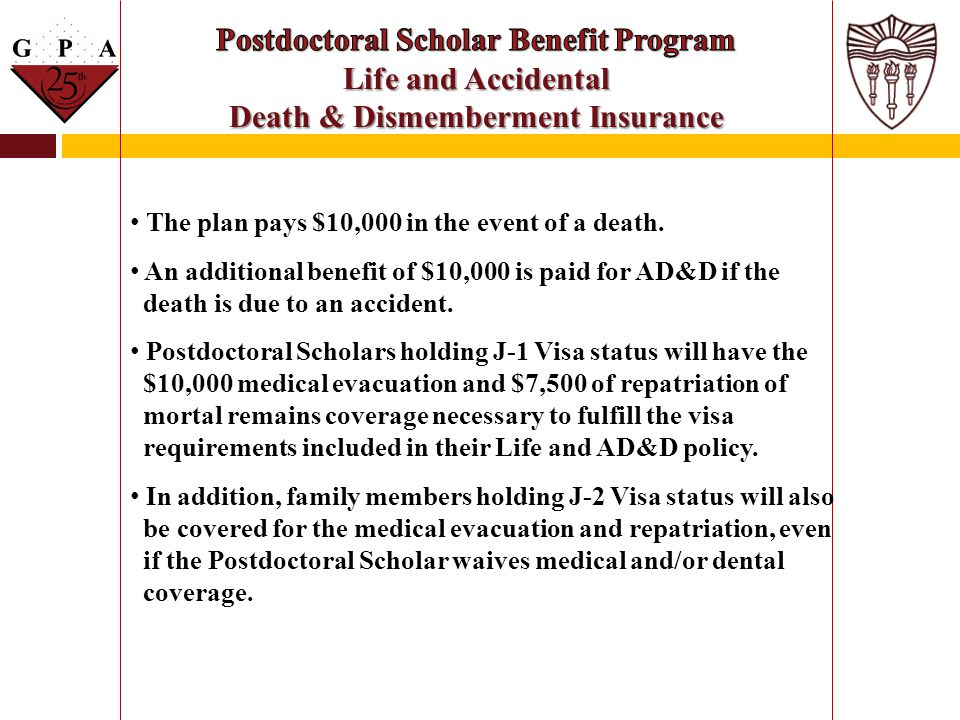 Postdoctoral Scholar Benefit Program Life and Accidental Death & Dismemberment Insurance