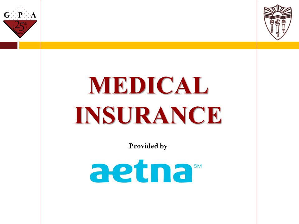 MEDICAL INSURANCE Provided by