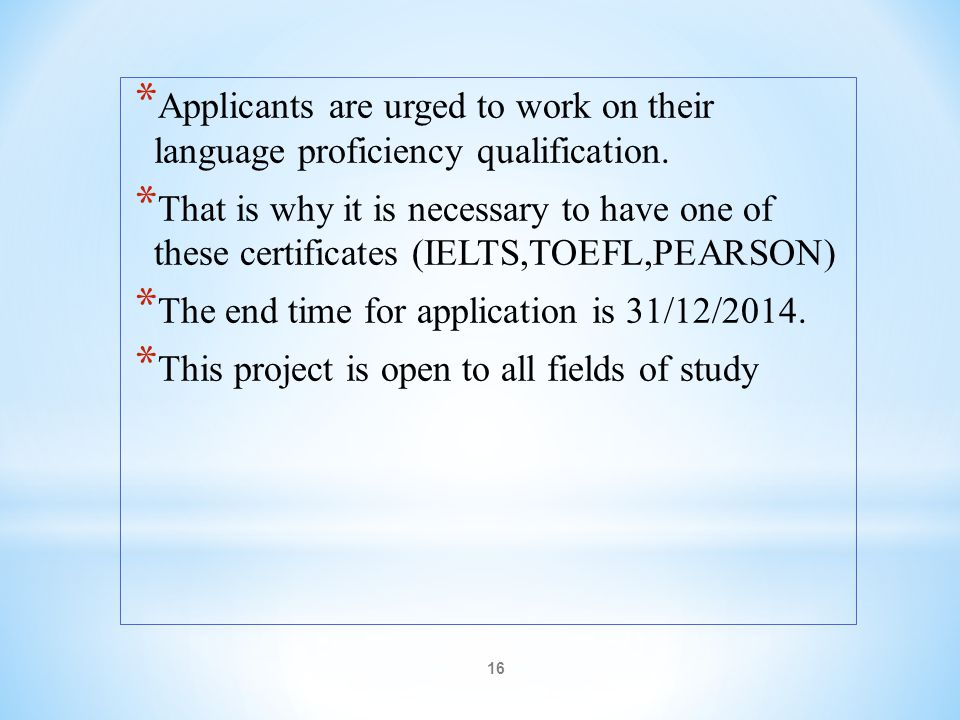 Applicants are urged to work on their language proficiency qualification.