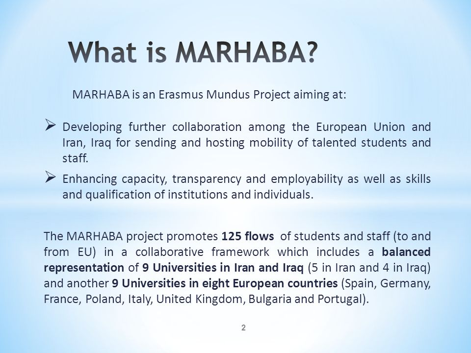 What is MARHABA MARHABA is an Erasmus Mundus Project aiming at: