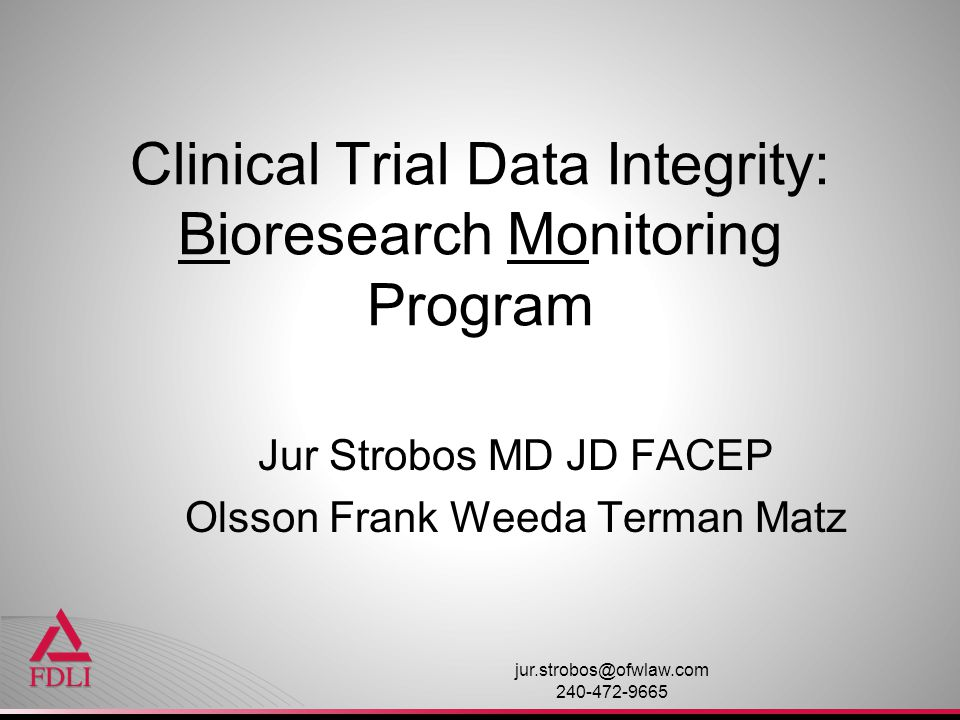 Clinical Trial Data Integrity: Bioresearch Monitoring Program