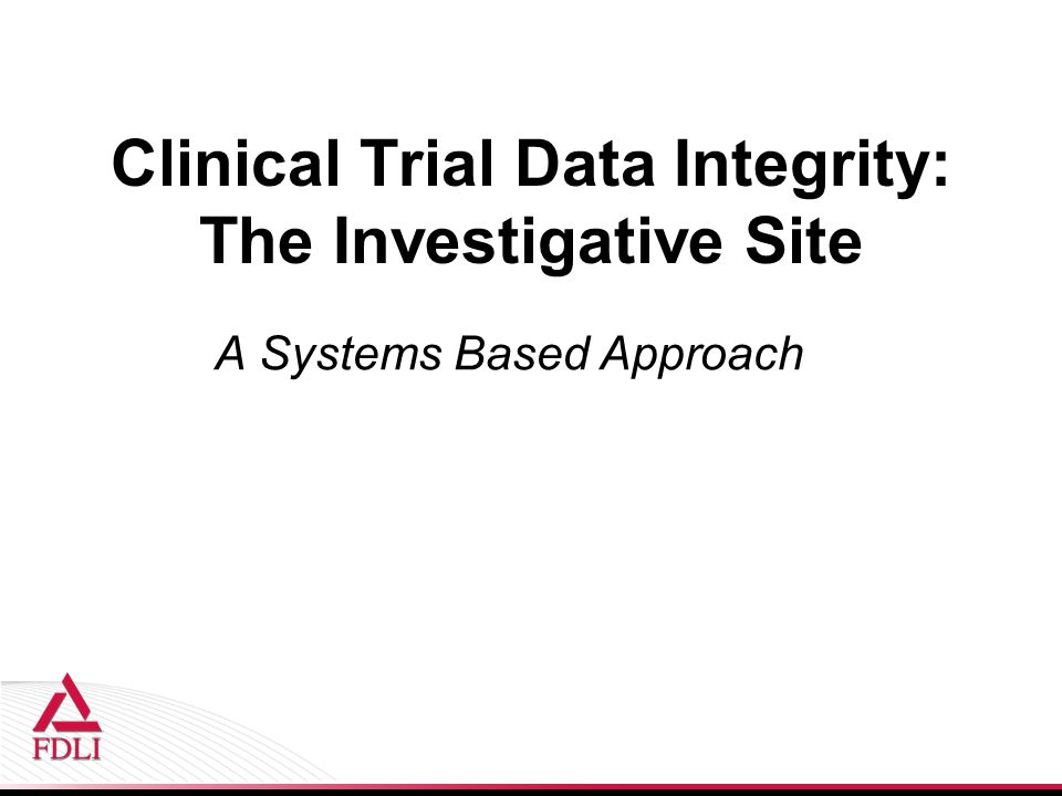 Clinical Trial Data Integrity: The Investigative Site