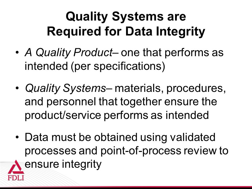 Quality Systems are Required for Data Integrity