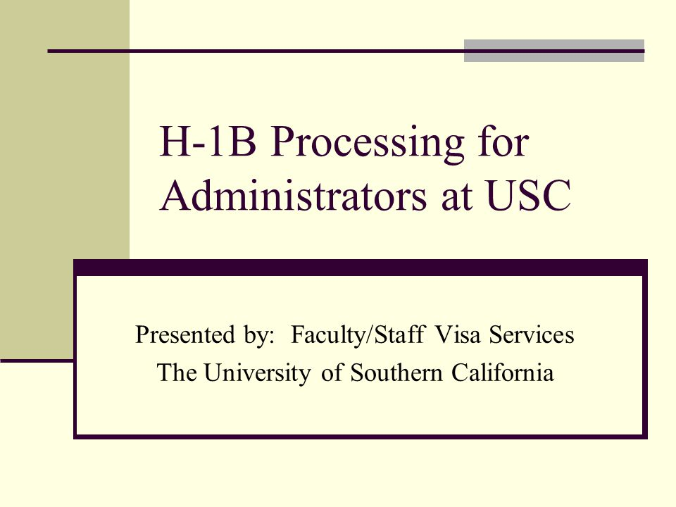 H-1B Processing for Administrators at USC