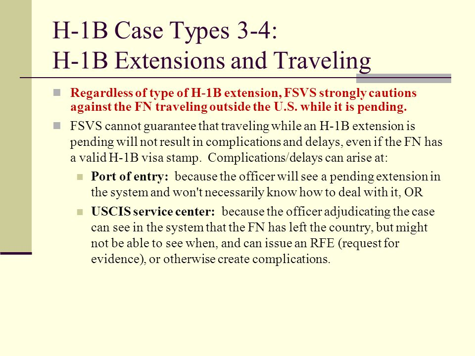 H-1B Case Types 3-4: H-1B Extensions and Traveling
