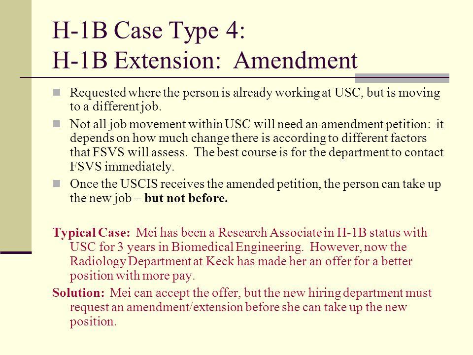 H-1B Case Type 4: H-1B Extension: Amendment
