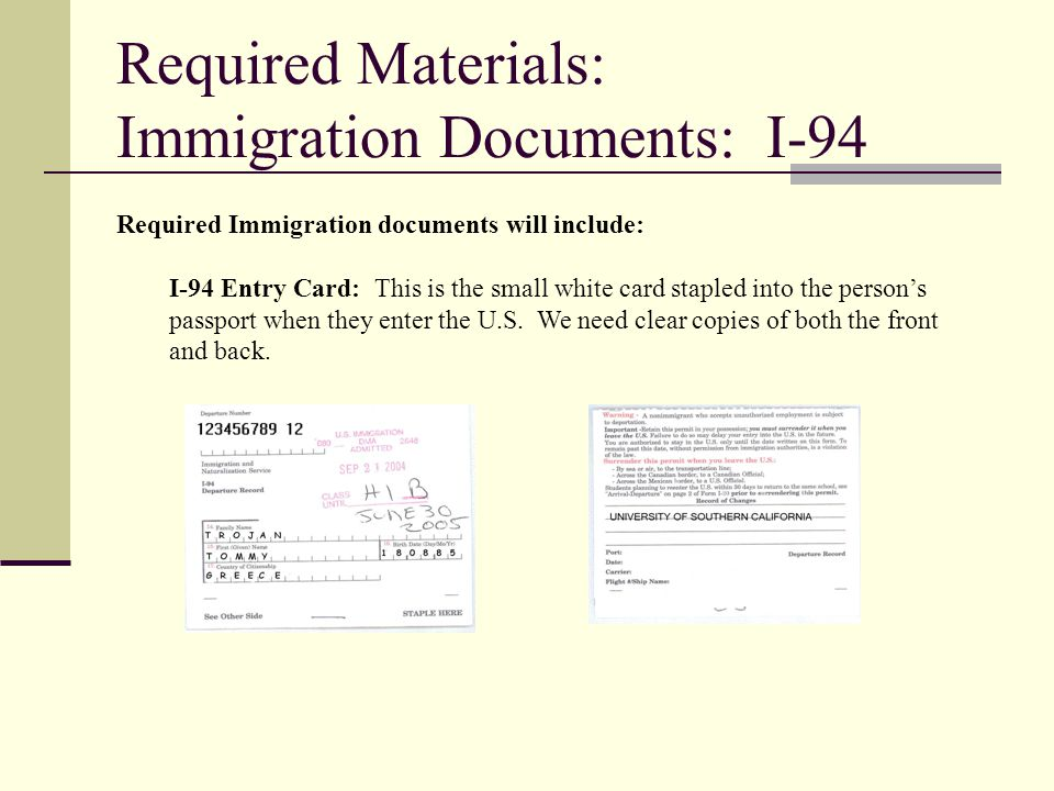 Required Materials: Immigration Documents: I-94