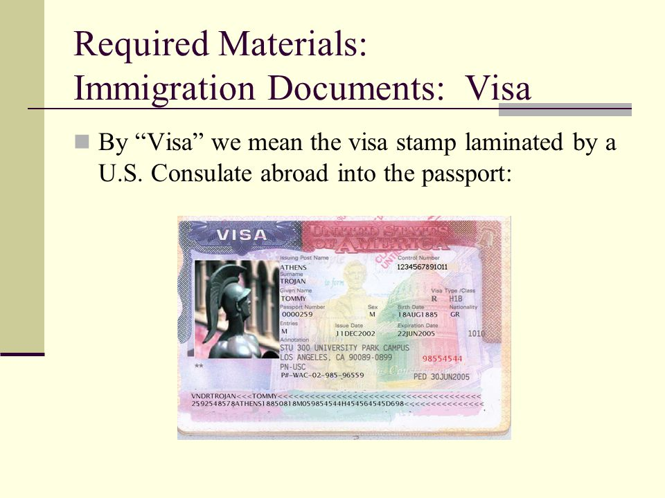 Required Materials: Immigration Documents: Visa