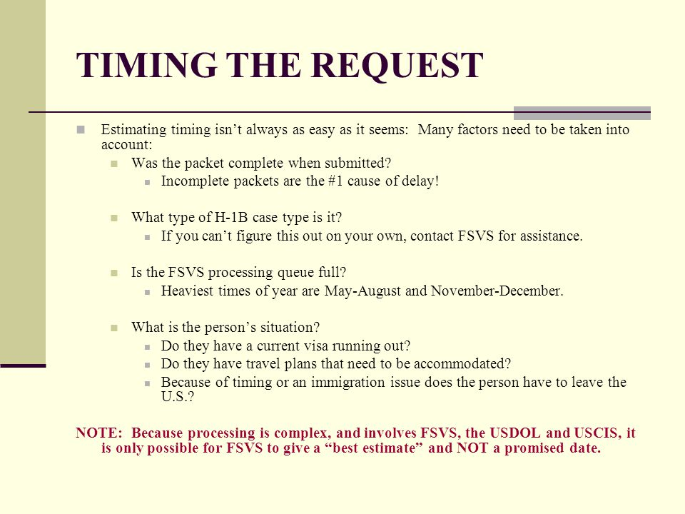 TIMING THE REQUEST Estimating timing isn't always as easy as it seems: Many factors need to be taken into account: