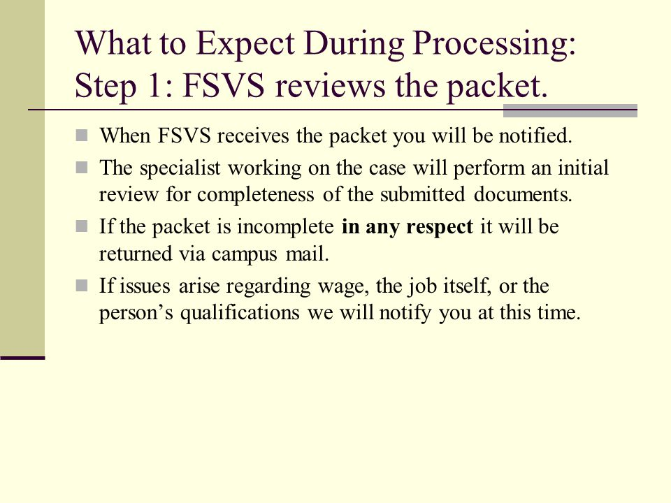 What to Expect During Processing: Step 1: FSVS reviews the packet.