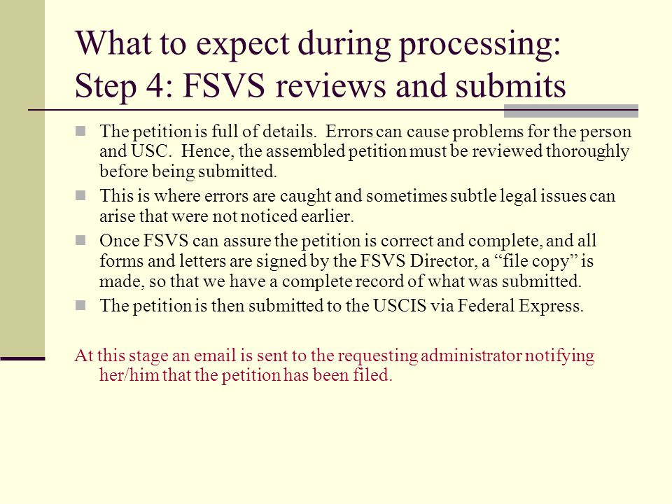 What to expect during processing: Step 4: FSVS reviews and submits