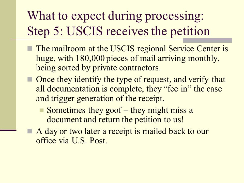 What to expect during processing: Step 5: USCIS receives the petition