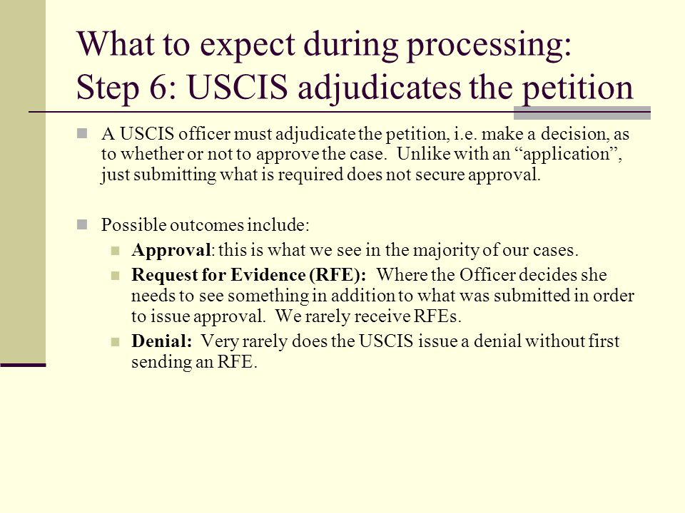 What to expect during processing: Step 6: USCIS adjudicates the petition